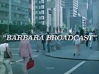 Barbara Broadcast (1977 porno chic)